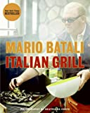 Cover of Italian Grill by Mario Batali Judith Sutton 0061450979