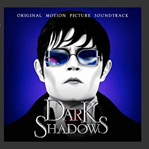 Dark Shadows: Original Motion Picture Soundtrack by Watertower Music
