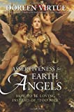 "Assertiveness for Earth Angels: How to Be Loving Instead of ""Too Nice"" (1401928803) by Virtue, Doreen"