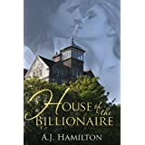 House Of The Billionaire (Billionaire Loves BBW Erotic Romance) (Billionaire's BBW)by Angelina Jenoire Hamilton