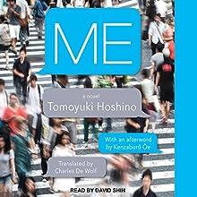 ME Audiobook by Tomoyuki Hoshino, Charles De Wolf - translator, Kenzaburo Oe Narrated by David Shih