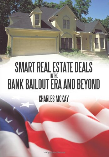 Image for Smart Real Estate Deals in the Bank Bailout Era and Beyond