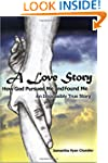 A Love Story How God Pursued Me and F...