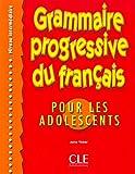 Grammaire progressive du français pour les adolescents, niveau intermédiare...