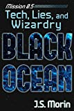 Tech, Lies, and Wizardry: Mission 0.5 (Black Ocean)