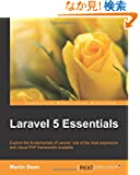 Laravel 5 Essentials: Explore the Fundamentals of Laravel, One of the Most Expressive and Robust Php Frameworks Available