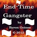 End-Time Gangster | Byron Goines