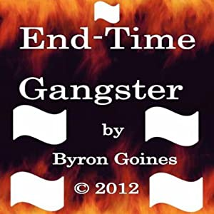End-Time Gangster | [Byron Goines]