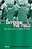 img - for Entering the Field: New Perspectives on World Football (Explorations in Anthropology) book / textbook / text book