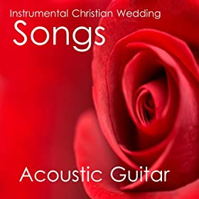 Amazon Instrumental Christian Wedding Songs Acoustic Guitar The ONeill Brothers Group