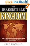 The Irresistible Kingdom: God's Marve...