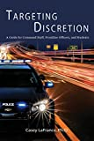 Targeting Discretion Model: A Guide for Scholars and Practitioners