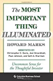 img - for The Most Important Thing Illuminated: Uncommon Sense for the Thoughtful Investor (Columbia Business School Publishing) book / textbook / text book