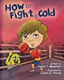 img - for How to Fight a Cold book / textbook / text book