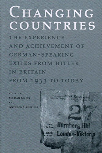 Changing Countries: The Experience and Achievement of German-speaking Exiles from Hitler in Britain from 1933 to Today