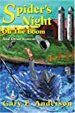Spider's Night On The Boom: And Other Fiascos (0595171133) by Gary Anderson