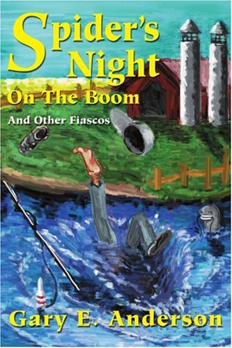 Spider's Night on the Boom: And Other Fiascos