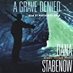 A Grave Denied: A Kate Shugak Novel (       UNABRIDGED) by Dana Stabenow Narrated by Marguerite Gavin