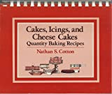 img - for Cakes, Icings, and Cheese Cakes: Quantity Baking Recipes book / textbook / text book