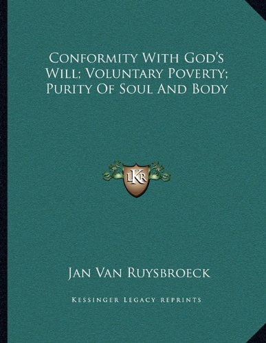 Conformity with God's Will; Voluntary Poverty; Purity of Soul and Body