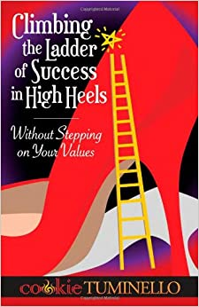 Climbing The Ladder of Success in High Heels Without