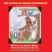 The Legend of Stanley Stinkypants: The Obnoxious Odor (       UNABRIDGED) by Jaimie Hope Narrated by Eileen Rizzo, Eye Hear Voices