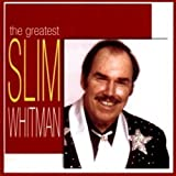 Greatestby Slim Whitman