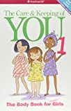 The Care & Keeping of You: The Body Book for Younger Girls