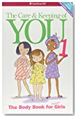 The Care and Keeping of You: The Body Book for Younger Girls, Revised Edition