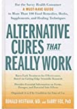 img - for Alternative Cures That Really Work: They've Passed Scientific Scrutiny-Now Discover What These Proven Remedies Can Do for You book / textbook / text book