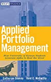 img - for Applied Portfolio Management: How University of Kansas Students Generate Alpha to Beat the Street book / textbook / text book