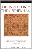 Life Is Real Only Then, When I Am (All and Everything Series, 3)