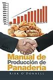 img - for Manual de Producci n de Panader a (Spanish Edition) book / textbook / text book