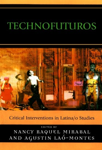 Technofuturos: Critical Interventions in Latina/o Studies PDF