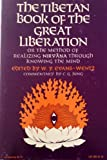 img - for The Tibetan Book of the Great Liberation or the Method of Realizing Nirvana Through Knowing the Mind Preceded By an Epitome of Padma-Sambhava