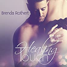 Healing Touch (       UNABRIDGED) by Brenda Rothert Narrated by Kirsten Leigh, Chris Ruen
