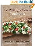 Le Pain Quotidien Cookbook: Delicious...