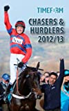 Chasers & Hurdlers 2012/13: A Timeform Racing Publication