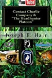 img - for Contact Charlie Company Headhunter Platoon: The 173rd Airborne Brigade (SEPERATE) US ARMY VIETNAM by Mr Joseph E. Hair (2015-06-22) book / textbook / text book
