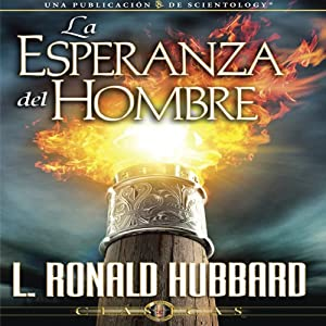 La Esperanza del Hombre [The Hope of Man] | [L. Ronald Hubbard]