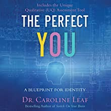 The Perfect You: A Blueprint for Identity Audiobook by Dr. Caroline Leaf Narrated by Margaret Winston