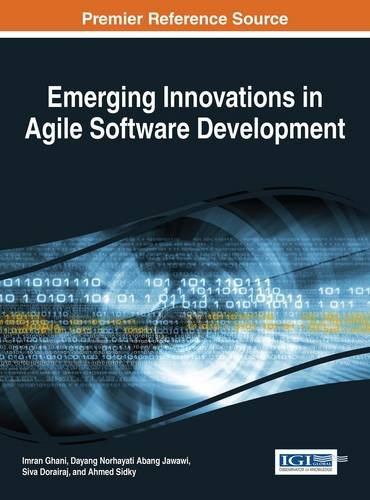 Emerging Innovations in Agile Software Development (Advances in Systems Analysis, Software Engineering, and High Perform