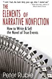 img - for The Elements of Narrative Nonfiction: How to Write & Sell the Novel of True Events book / textbook / text book