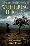 Wuthering Heights: Usborne Classics Retold: From the Novel by Emily Bronte
