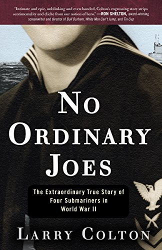Larry Colton - No Ordinary Joes: The Extraordinary True Story of Four Submariners in War and Love and Life