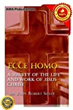 img - for Ecce Homo; A Survey of the Life and Work of Jesus Christ book / textbook / text book