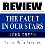 The Fault in Our Stars: by John Green: Expert Book Review & Story Analysis |  Expert Book Reviews