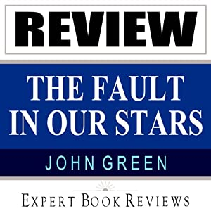 The Fault in Our Stars: by John Green: Expert Book Review & Story Analysis | [Expert Book Reviews]
