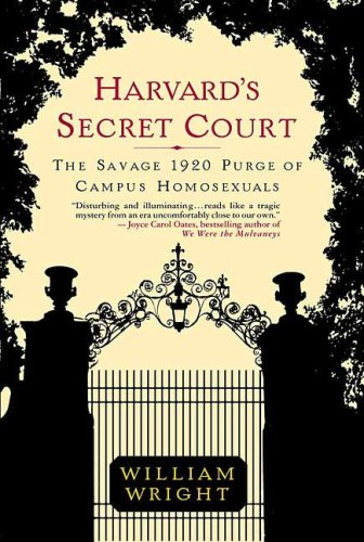 Harvard's Secret Court: The Savage 1920 Purge of Campus Homosexuals
