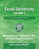 Excel University Volume 2 - Featuring Excel 2010 for Windows: Microsoft Excel Training for CPAs and Accounting Professionals (Excel University - Featuring Excel 2010 for Windows)
